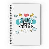 Enjoy Every Moment Spiral Notebook